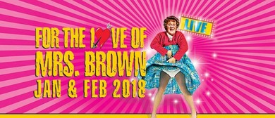 For the Love of Mrs Brown - Brand New Show