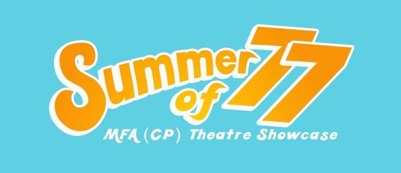 Summer of 77: MFA (CP) Theatre Showcase