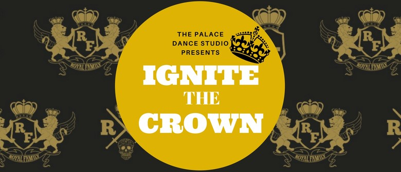 """Ignite the Crown"" - The Palace Dance Studio"