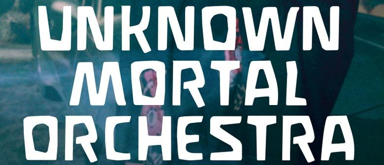Unknown Mortal Orchestra – Sex & Food Tour