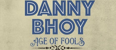 Danny Bhoy: Age Of Fools