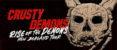Crusty Demons - Rise of the Demons NZ Tour