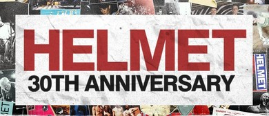 Helmet – 30th Anniversary Tour 2020