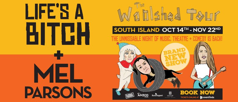 The Woolshed Tour Presents: 'Life's a Bitch' & Mel Parsons
