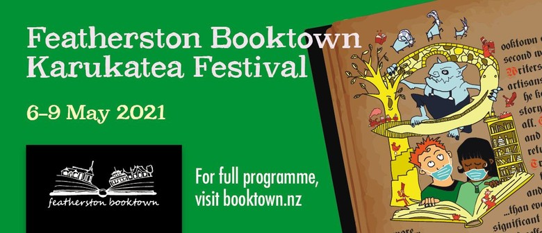 Featherston Booktown Karukatea 2021 Festival - Eventfinda