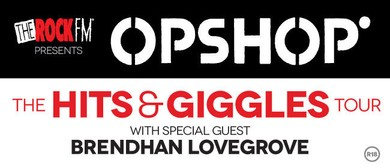 "Opshop - The ""Hits & Giggles"" Tour"