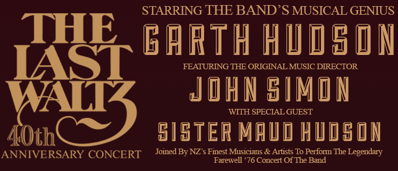 The Last Waltz 40th Anniversary Tour In Wellington Eventfinda