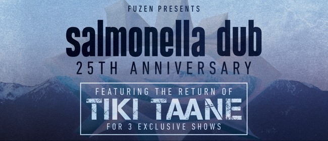 Salmonella Dub 25th Anniversary Featuring Tiki Taane