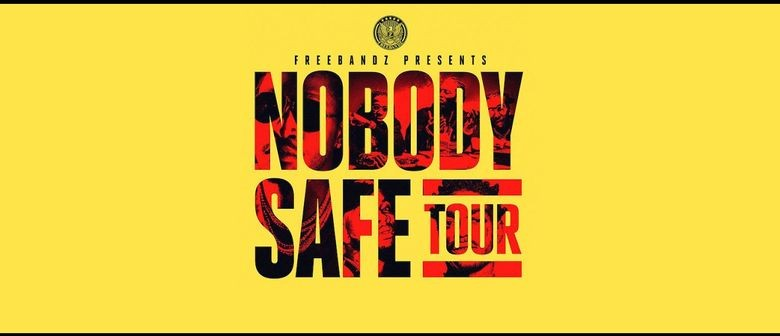 The Nobody Safe Tour - Auckland show cancelled