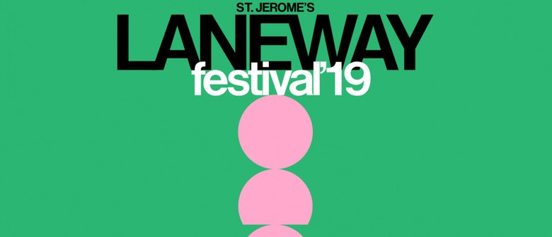 Laneway Festival returns to Auckland in 2019 for their 10th Anniversary