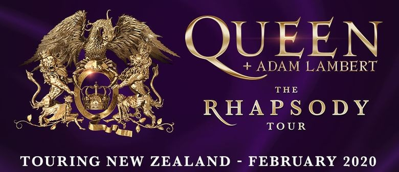 Queen + Adam Lambert – 'The Rhapsody Tour' is heading to New Zealand Stadiums in February 2020