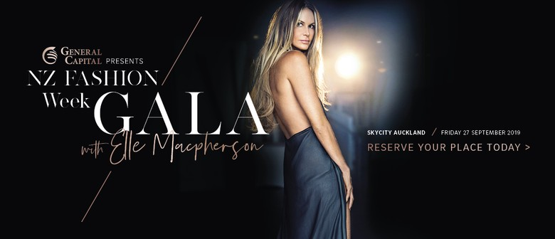 General Capital presents NZ Fashion Week Gala with Elle Macpherson