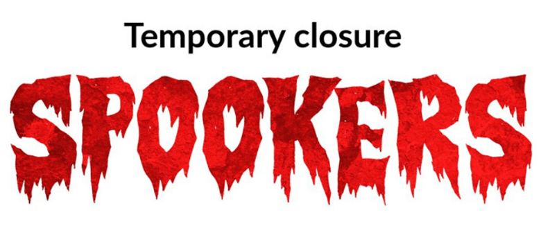Spookers announce temporary closure amid COVID-19 fears
