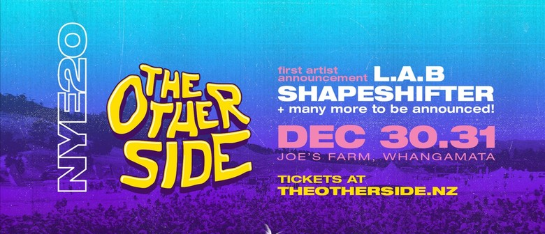 NYE20 - The Other Side announces headline artists L.A.B. and Shapeshifter