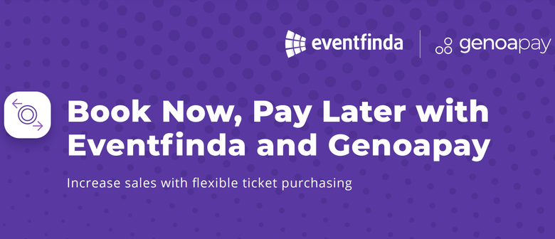 Eventfinda Announces Book Now, Pay Later with Genoapay