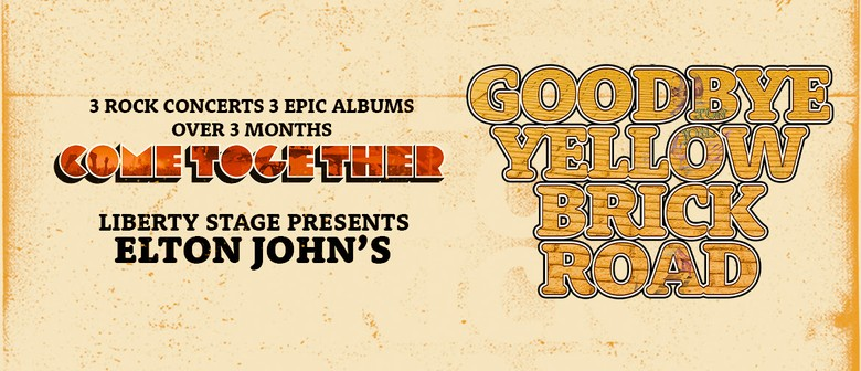 'Come Together - Goodbye Yellow Brick Road' announces part 1 of 3 of Album Concert Tours