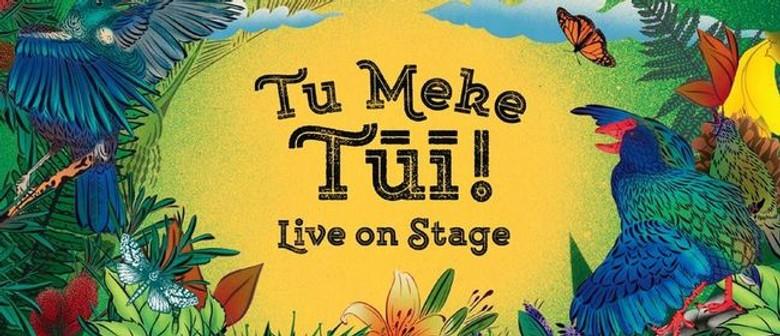 TU MEKE TŪĪ! Live On Stage Cancelled