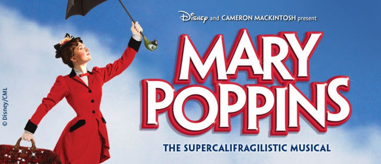 Mary Poppins - The Supercalifragilistic Musical in Auckland