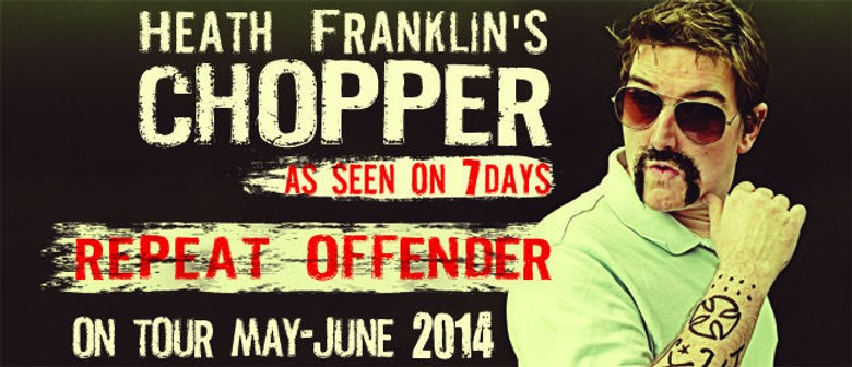 Chopper - Two Auckland Shows Added