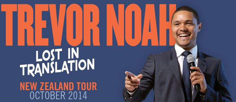 Trevor Noah Lost in Translation NZ Tour