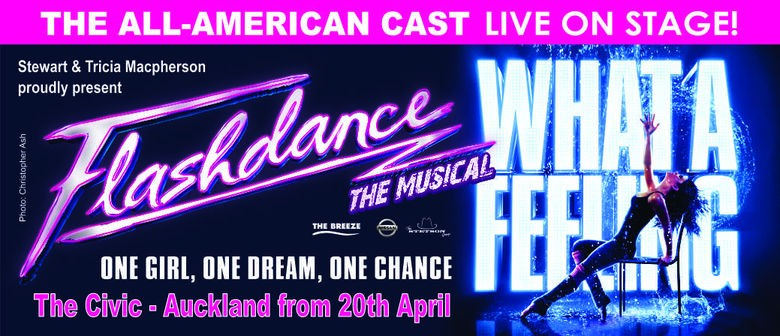 Flashdance The Musical To Play Auckland Season