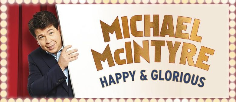 Hot Picks: Michael McIntyre - Happy & Glorious Tour
