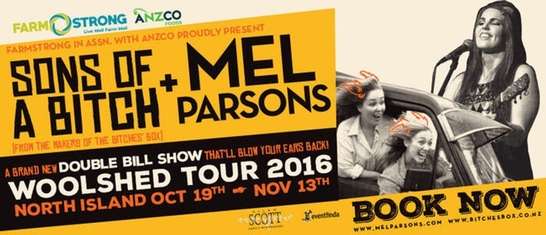 Sons of a Bitch and Mel Parsons Returns For A North Island Woolshed Tour