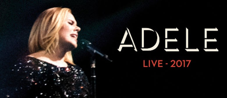 Adele Live 2017 - Final Tickets Released for All Shows