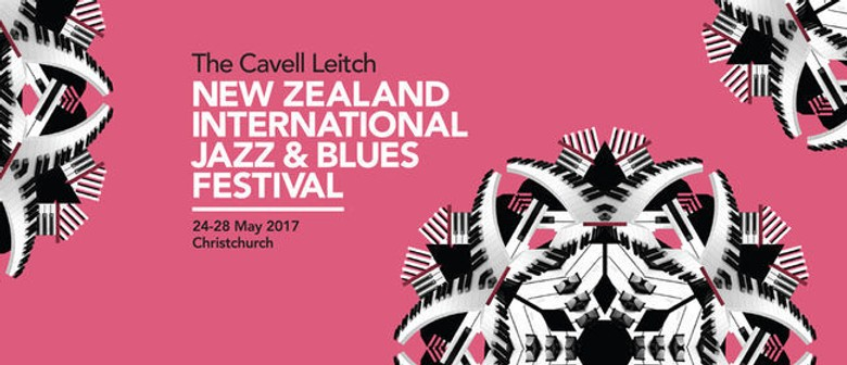 New Zealand International Jazz & Blues Festival Returns to Christchurch in May