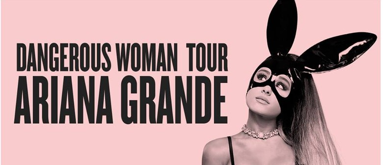 Ariana Grande Brings Dangerous Woman Tour to NZ this September