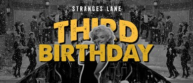 Stranges Lane 3rd Birthday