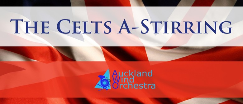 The Celts A-Stirring - Auckland Wind Orchestra