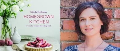 Nicola Galloway - My Homegrown Kitchen (Nelson Arts Fest)