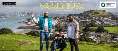 Frickin Dangerous Bro's World Tour of Tāmaki Makaurau