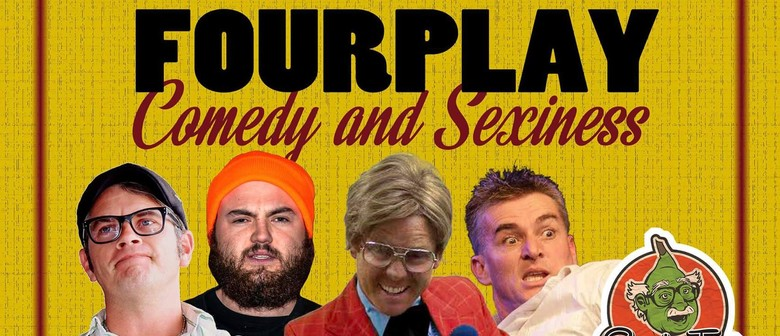 Four Play - Comedy and Sexiness