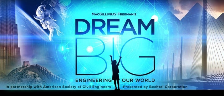 Dream Big - Engineering Our World Movie