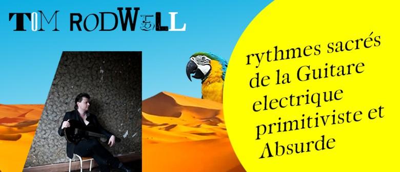 Tom Rodwell - Rythmes Sacrés De La Guitare électrique