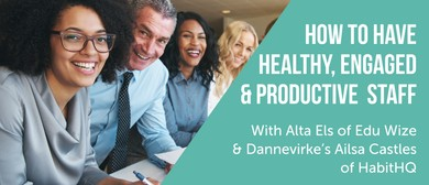 How to Have Healthy, Engaged and Productive Staff