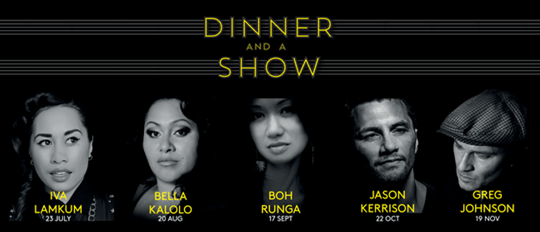 Dinner and A Show with Boh Runga