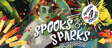 Spooks & Sparks: Scarelesque: CANCELLED