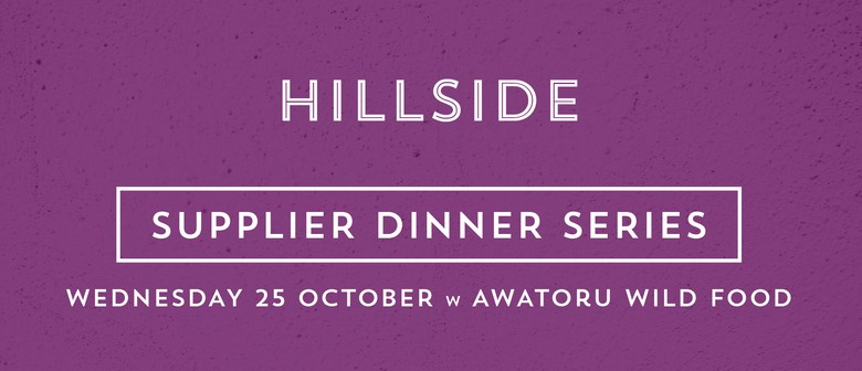 Awatoru Wild Food Dinner - Supplier Dinner Series
