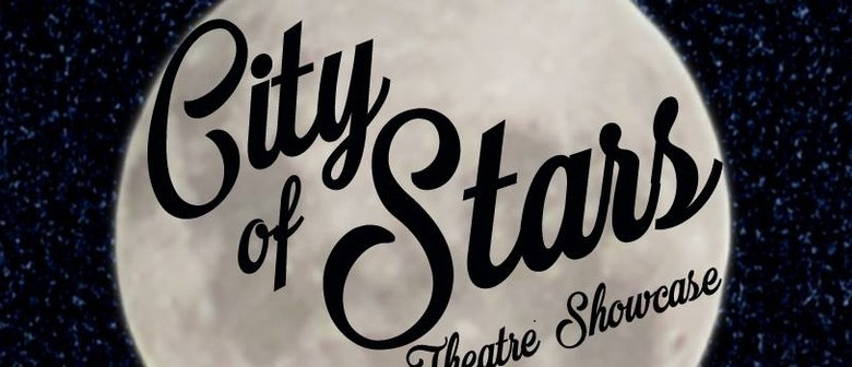 City of Stars - A Music Theatre Showcase