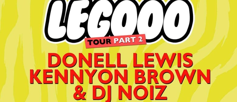 Donell Lewis, Kennyon Brown, DJ Noiz - Legooo Tour