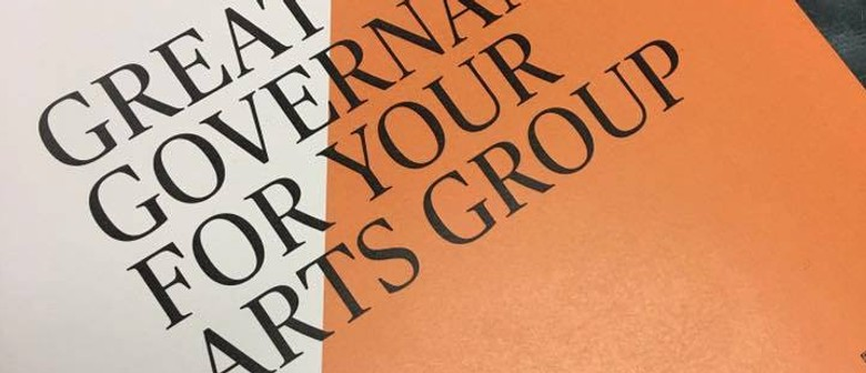 Great Governance For Your Arts Group - Workshop