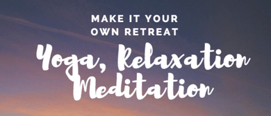 Yoga, Relaxation and Meditation
