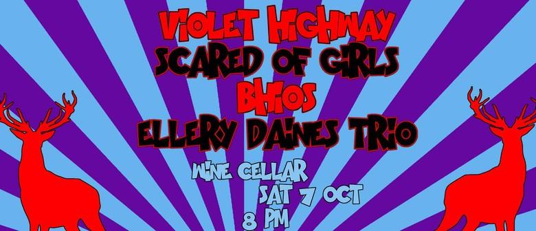 Violet Highway, Scared of Girls, Bhios, Ellery Daines Trio