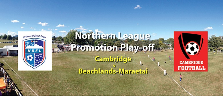 Cambridge v Beachlands-Maraetai (Northern League Play-offs)