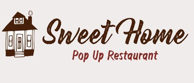 Sweet Home Pop-up Restaurant