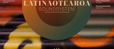Latinaotearoa Sound System Support From Tony Tz & Grantis