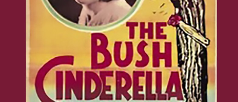 The Bush Cinderella - NZ Film Festival